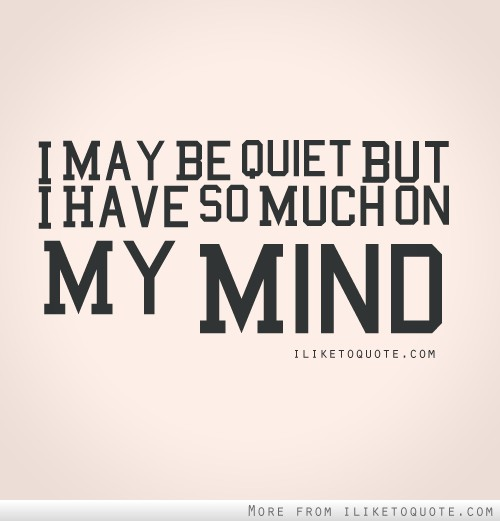 A Lot On My Mind Quotes Meme Image 11