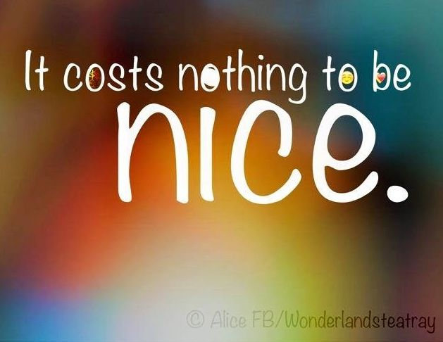 Be Nice Quotes Meme Image 08