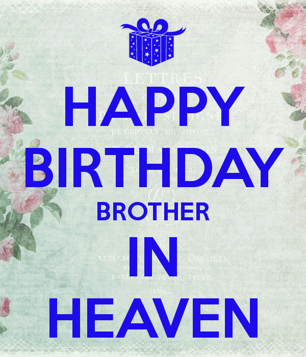 Birthday Quotes For Brother In Heaven Meme Image 19