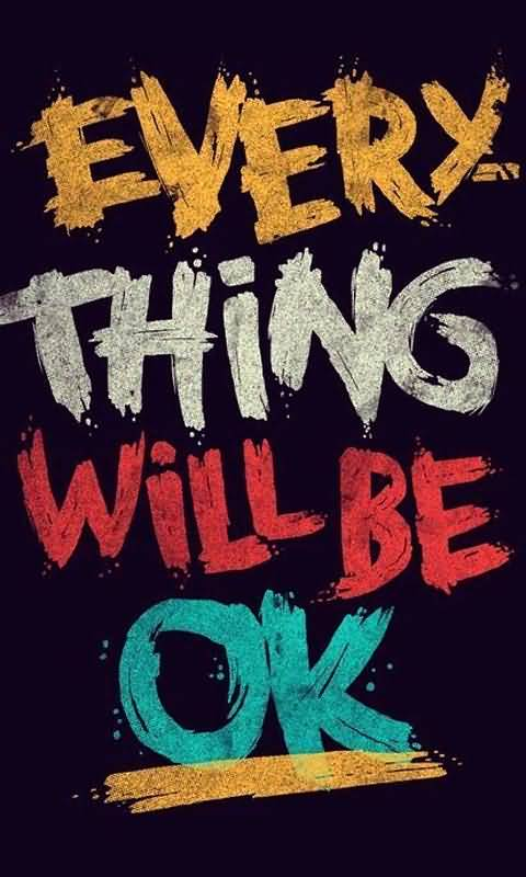 Everything Will Be Ok Quotes Meme Image 14
