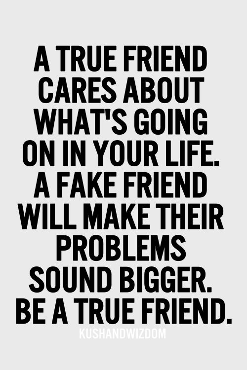 Life quotes in fake your about friends True Quotes