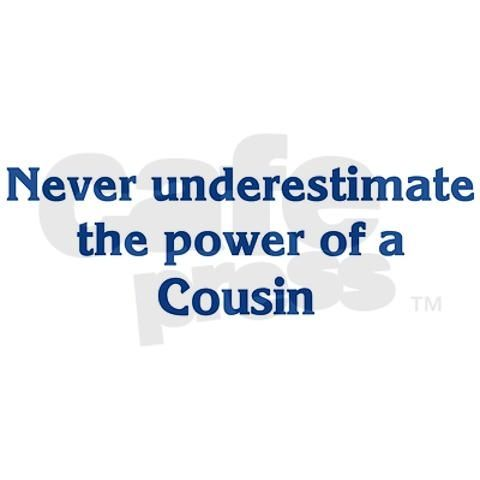 Funny Quotes About Cousins Meme Image 03