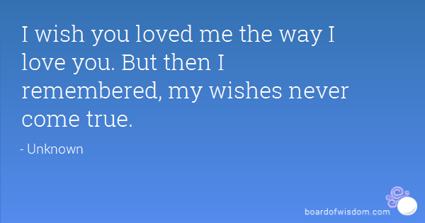 I Wish You Loved Me Quotes Meme Image 11 | QuotesBae