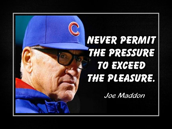 Joe Maddon Quotes Meme Image 04
