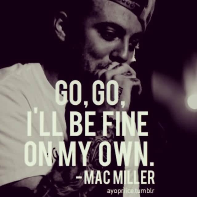 Mac Miller Quotes Meme Image 19