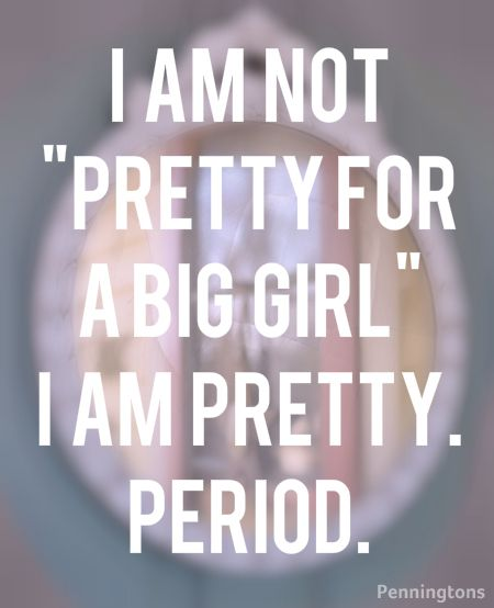 Pretty Big Girl Quotes Meme Image 09
