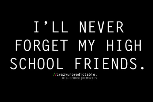 Quotes About Highschool Friends Meme Image 12