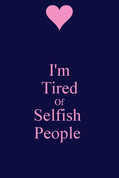 Quotes About Selfish People Meme Image 01