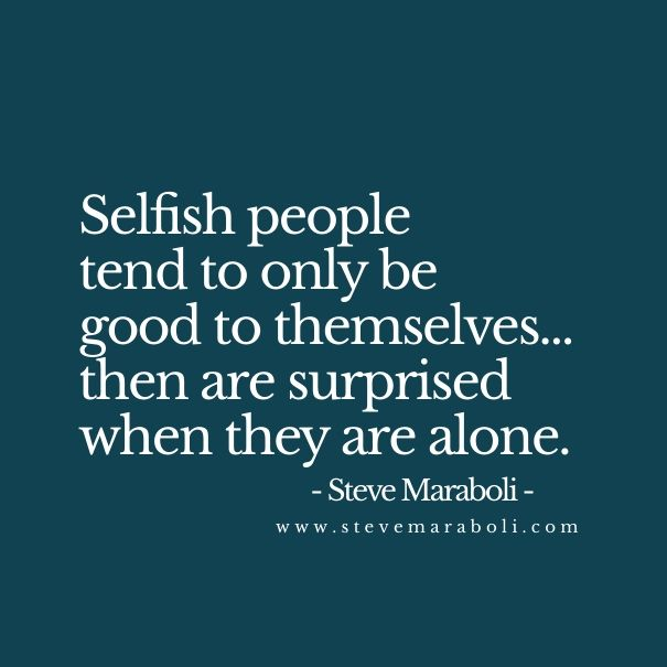 Quotes About Selfish People Meme Image 09