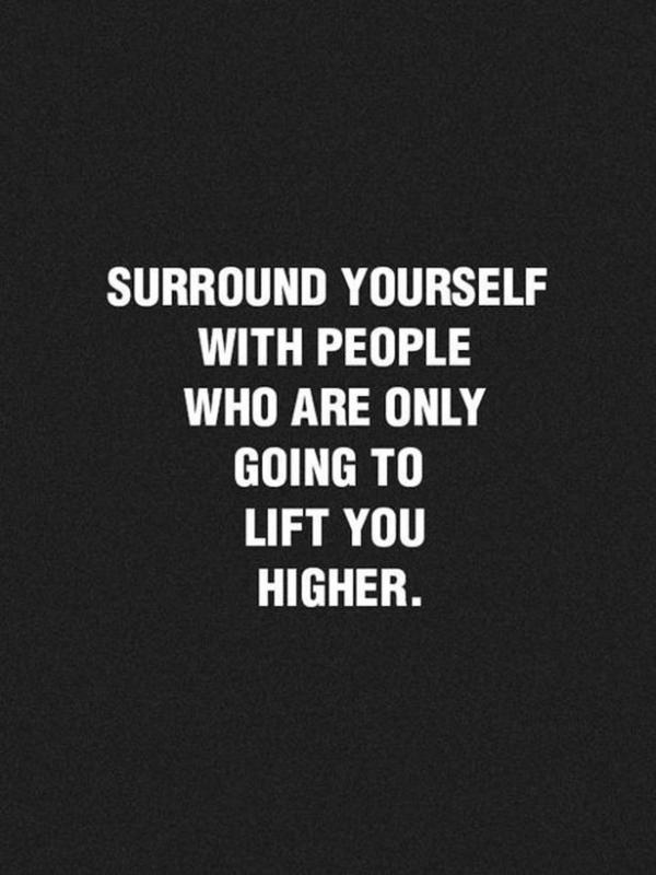 Surround Yourself With Positive People Quotes Meme Image 09