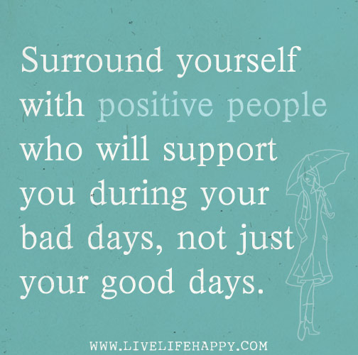 Surround Yourself With Positive People Quotes Meme Image 11