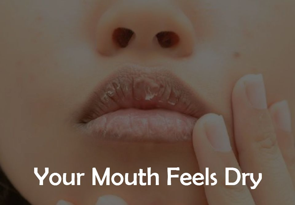 1. Your Mouth Feels Dry