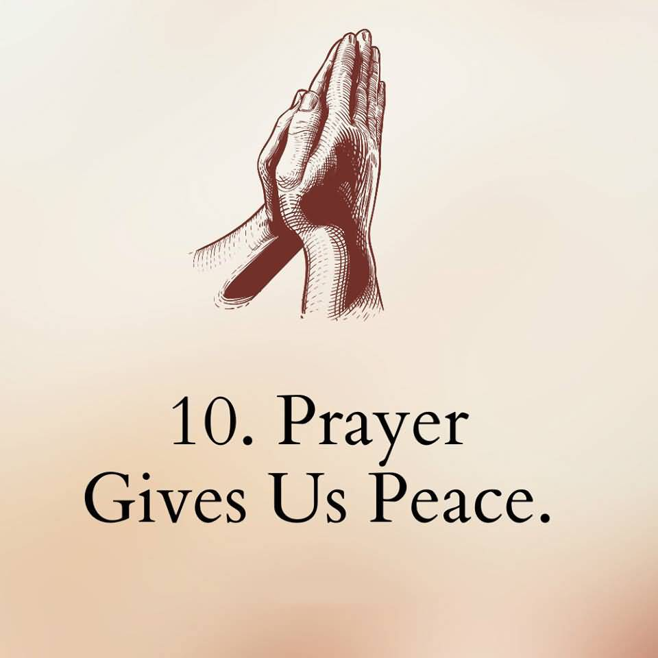 10. PRAYER GIVES US PEACE 10 BEST REASON TO PRAY EVERY DAY