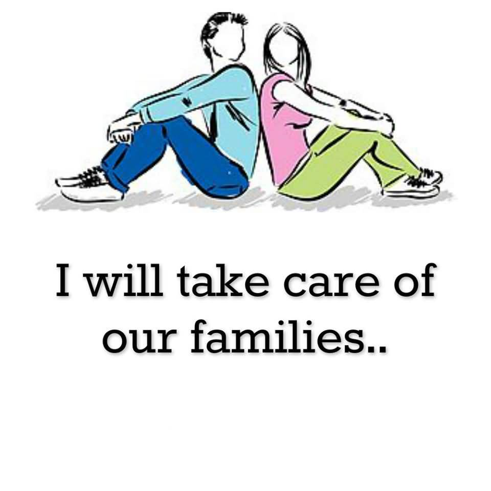 2. I WILL TAKE CARE OF OUR FAMILIES