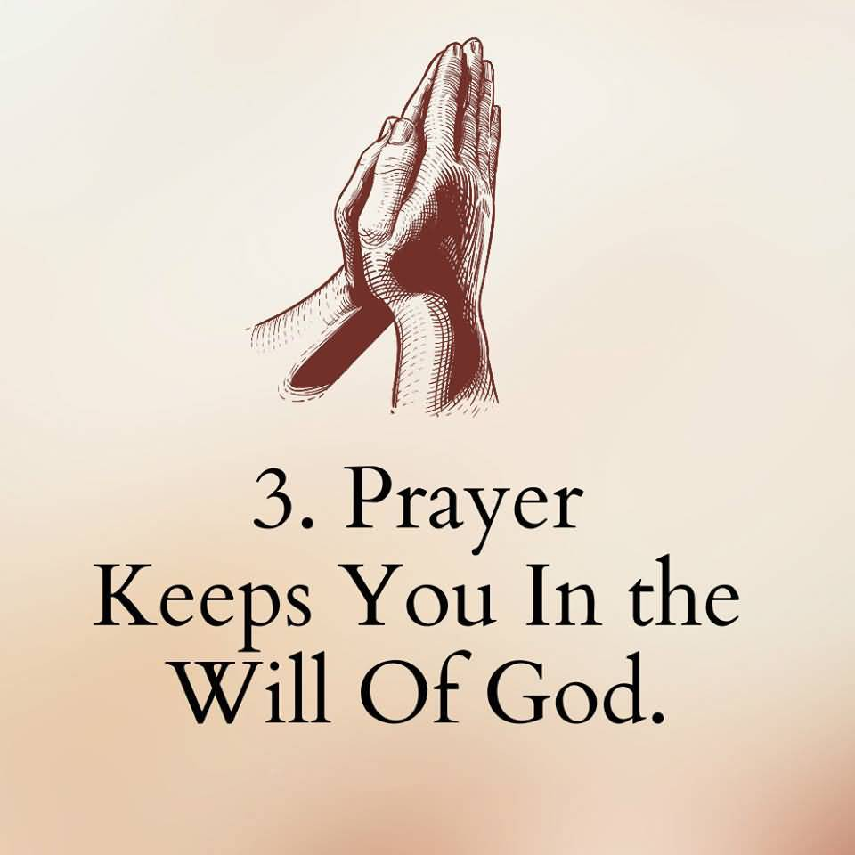 3. PRAYER KEEPS YOU IN THE WILL OF GOD 10 BEST REASON TO PRAY EVERY DAY