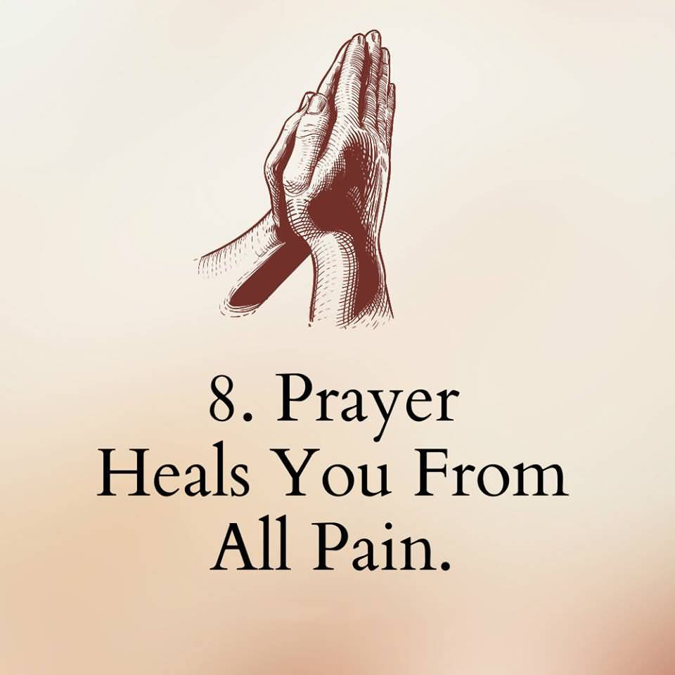 8.PRAYER HEALS YOU FROM ALL PAIN