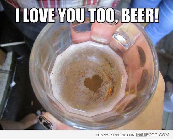 Amazing i love beer meme pics