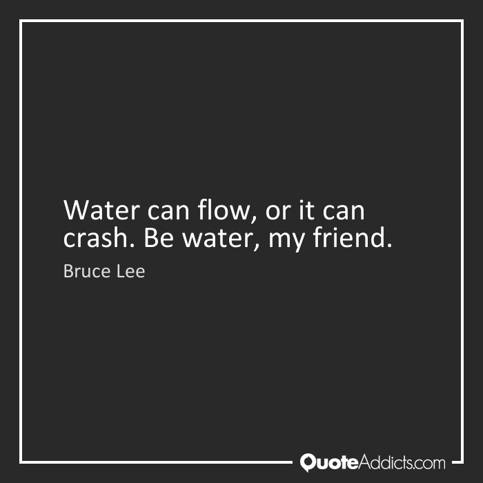 Be Water My Friend Quotes 02