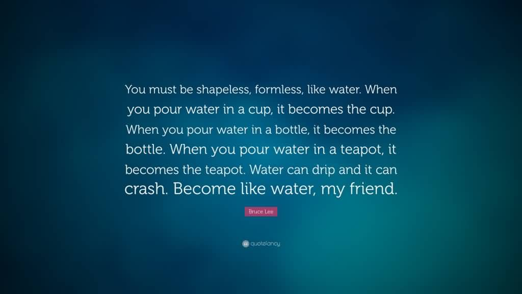 Be Water My Friend Quotes 06