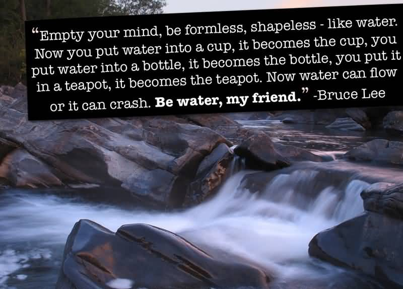 Be Water My Friend Quotes 15