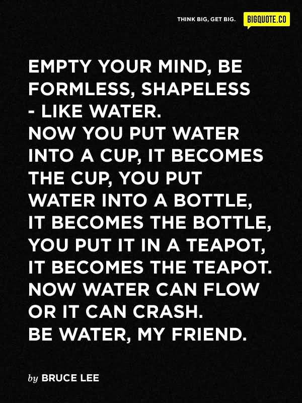 Be Water My Friend Quotes 19