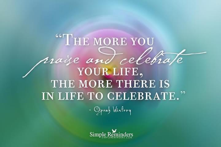 Celebrate Life Quotes 07