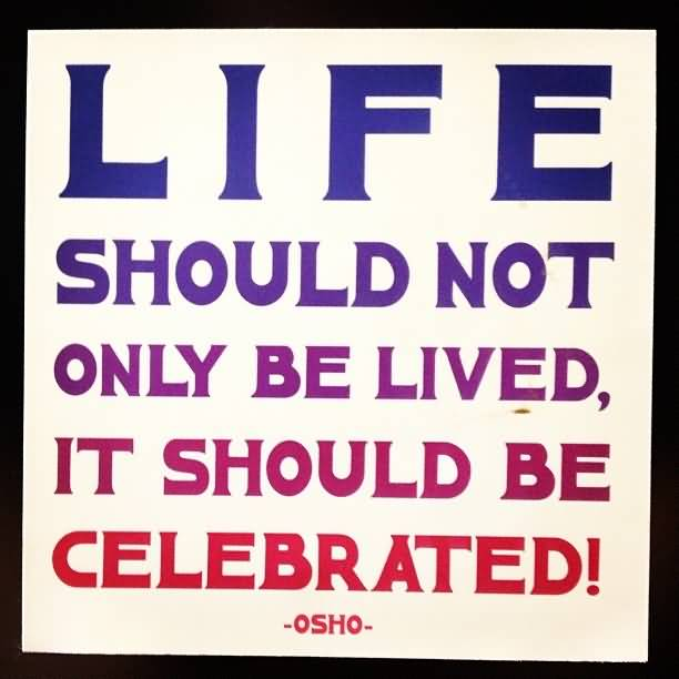 Celebrate Life Quotes: 20 Celebration Of Life Quotes And Sayings Pics
