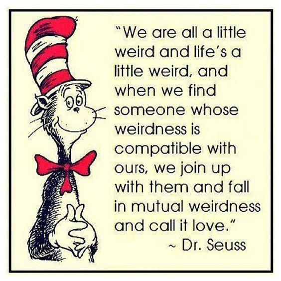 Dr Seuss Weird Love Quote Poster 14