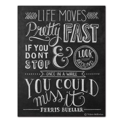 Ferris Bueller Life Moves Pretty Fast Quote 07