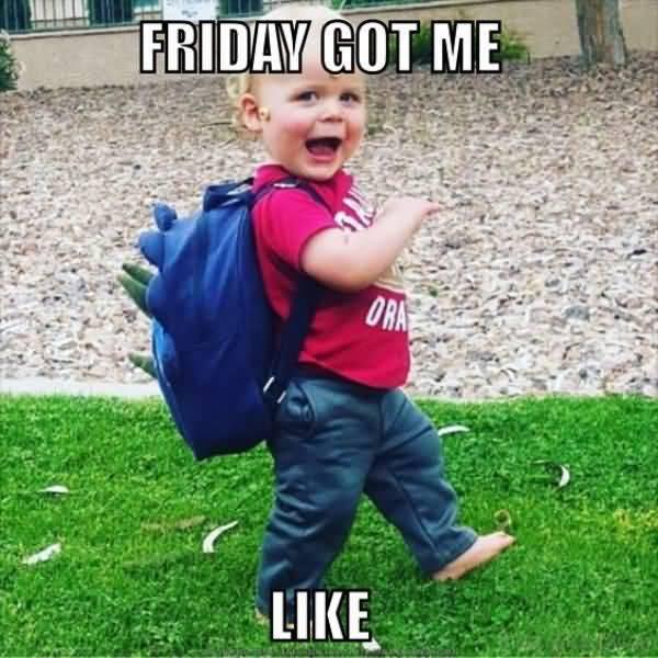 Friday Got Me Like meme Photos