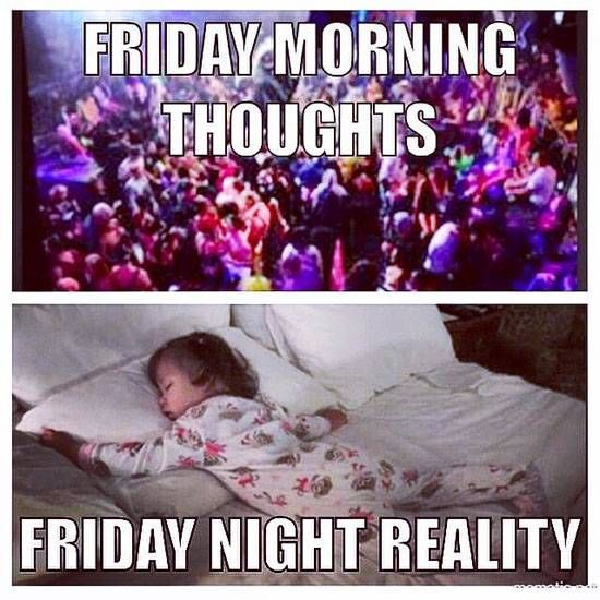 Friday Morning Thoughts Friday Night Reality