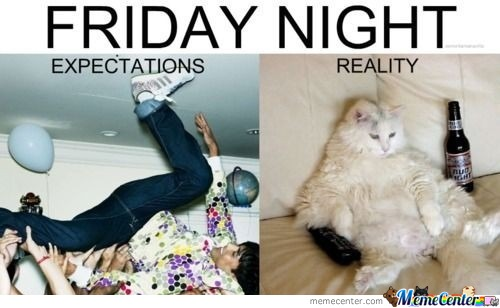 Friday Night Expectations Reality