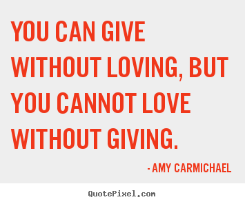Giving Love Quotes 09
