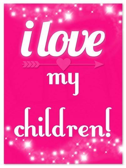 I Love My Children Quotes 09 | QuotesBae