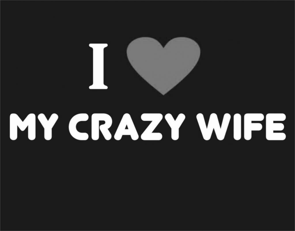 I Love My Wife Quotes 11