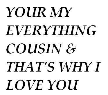 I Love You Cousin Quotes 13