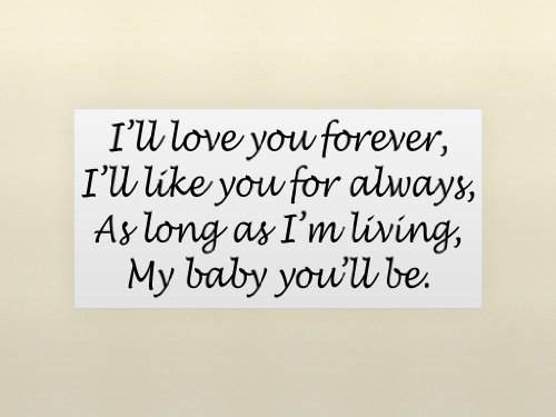 I Love You Forever I Like You For Always Quote 20