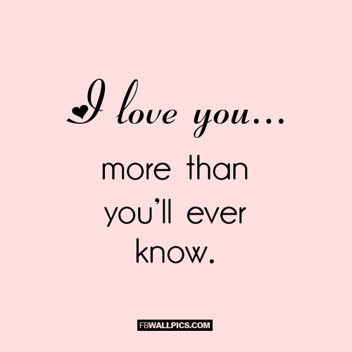 I Love You More Quotes 12