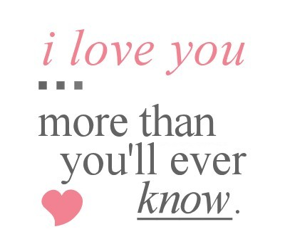 I Love You More Quotes 13