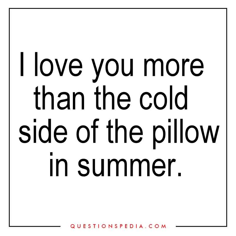Cheesy I Love You More Than Quotes: 20 I Love You More Than Quotes Sayings Photos & Pictures