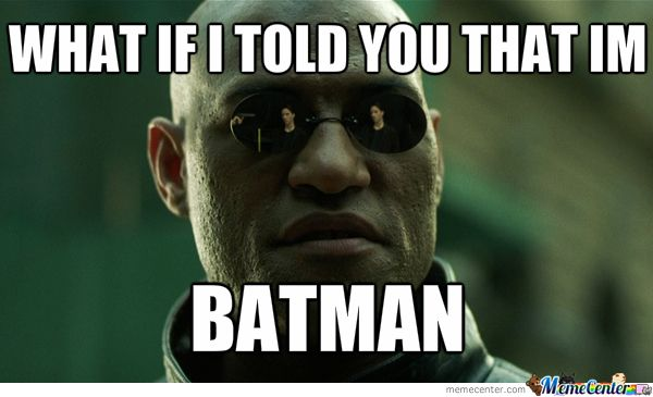I m Batman Meme Pictures