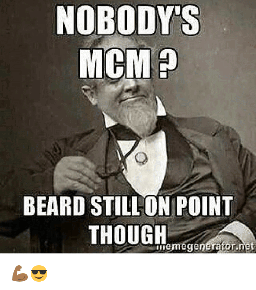 Nobody's MCM Beard Still On Point Though