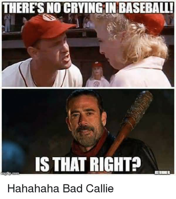 Should no crying in baseball meme joke