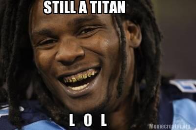 Still A Titan L O L
