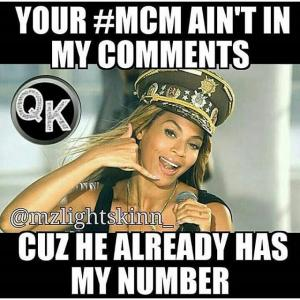 Your #MCM Ain't In My Comments Cuz He Already Has My Number
