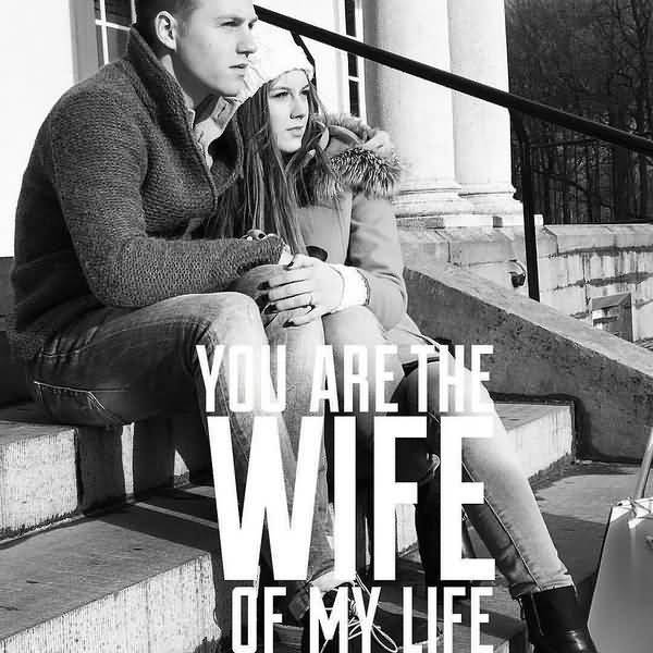 Amusing You Are The Wife of My Life Meme