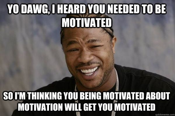 Funniest X zibit Funny Motivational Meme Joke