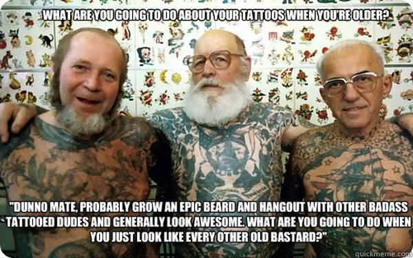 Funniest cool old man tattoo meme image