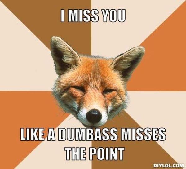 Funniest fox miss you meme jokes