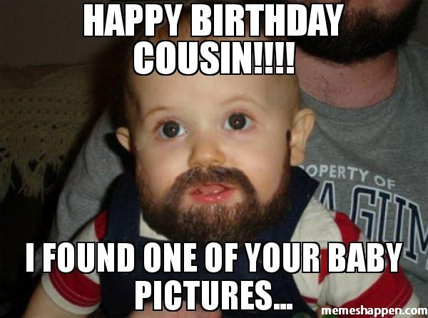Funny B Day Cousin Meme Photo 50 top happy birthday cousin meme that make you laugh quotesbae